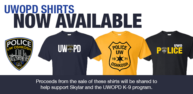 UWOPD Shirts now available! Proceeds from the sale of these shirts will be shared to help support Skylar and the UWOPD K-9 program.